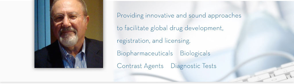 Providing innovative and sound approaches to facilitate global drug development, registration, and licensing. Biopharmaceuticals. Biologicals. Contrast Agents. Diagnostic Tests.